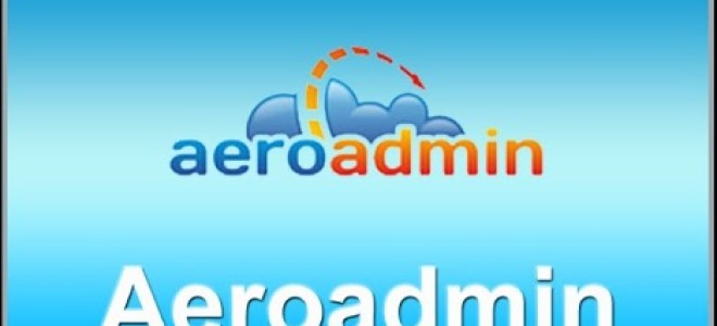 AeroAdmin: как скачать и установить программу